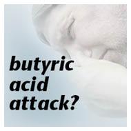 butyric acid attac